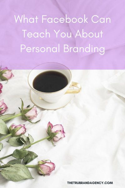 What Facebook Can Teach You About Personal Branding